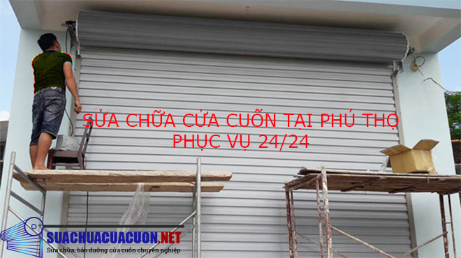 Sửa chữa cửa cuốn tại Phú Thọ